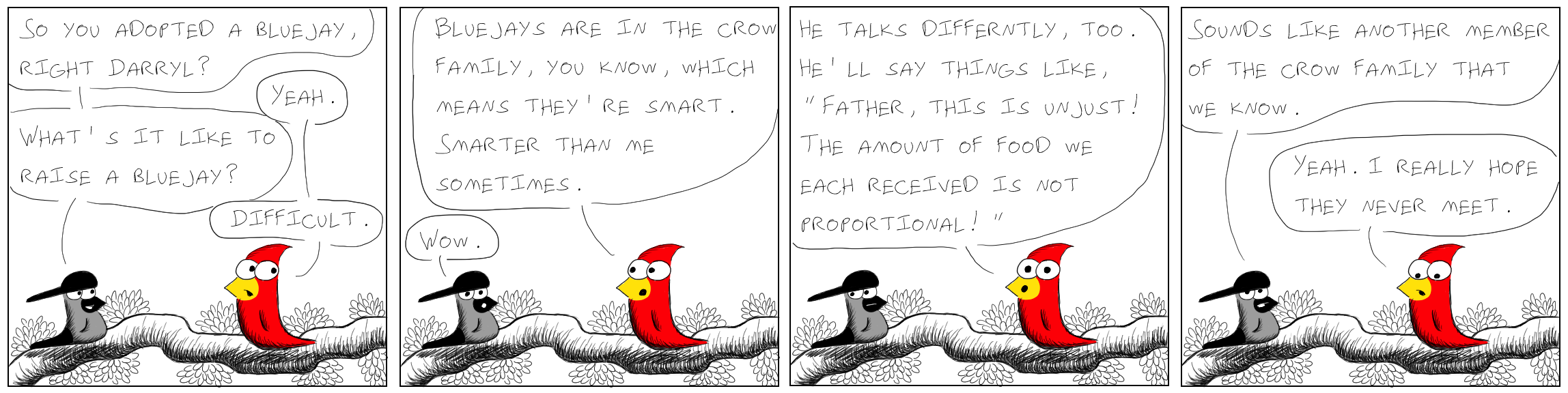 Warning: Getting this joke requires prior knowledge of The Bird Feeder's cast of characters.