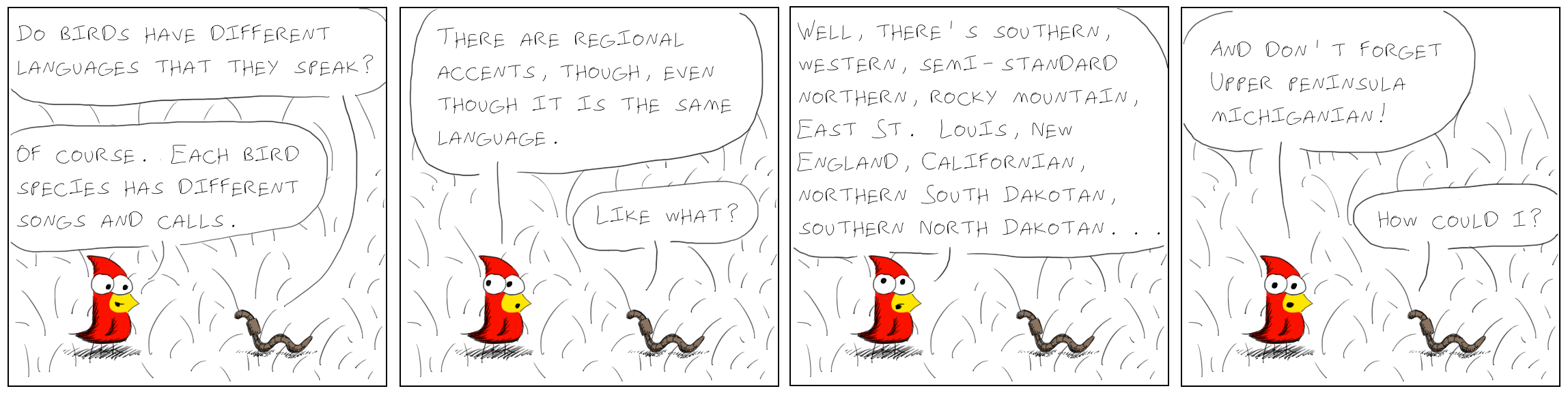 The real question is whether worms have regional accents.
